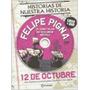 12 De Octubre Felipe Pigna