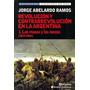 Revolución Y Contrarrevolución En La Argentina - Jorge Ramos