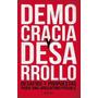 Democracia Y Desarrollo Desafios Y Propuestas Para Una Arg.