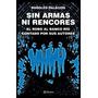 Sin Armas Ni Rencores - Rodolfo Palacios - Ed. Planeta