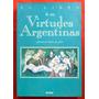 (carlos S. Saez): El Libro De Las Virtudes Argentinas.