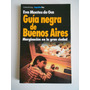 Libro Guia Negra De Buenos Aires - Eva Montes De Oca