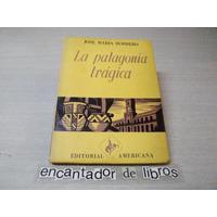 José María Borrero - La Patagónia Trágica