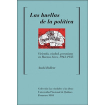 Anahi Ballent - Las Huellas De Politica Vivienda Y Peronismo