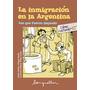La Inmigración En La Argentina - O Califa D Parés - Longsell
