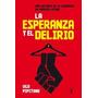 La Esperanza Y El Delirio - Pipitone * Taurus