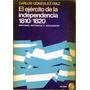 El Ejercito De La Independencia 1810-1820 C. Gonzalez Diaz