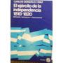 Gonzalez Diaz Carlos El Ejercito De La Indep 1810-1820