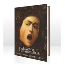 Caravaggio Y Sus Seguidores. Museo Nacional De Bellas Artes
