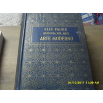 Elie Faure. Historia Del Arte Moderno.