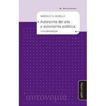 Autonomía Del Arte Y Autonomía Estética Marcelo G. Burello