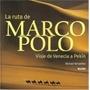 Ruta De Marco Polo Viaje De Venecia A Pekin *blume*