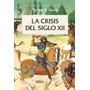 La Crisis Del Siglo Xii - Thomas Bisson. Ed Crítica