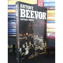 Paris Despues De La Liberación Antony Beevor Critica Nuevo!