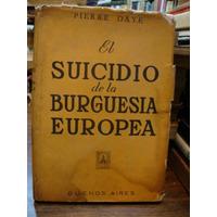 El Suicidio De La Burguesia Europea. Daye, Pierre