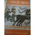 La Vida En Grecia - Will Durant - 2 Tomos - 1945