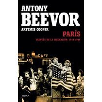 París Después De La Liberación 1944-1949 - Antony Beevor