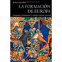 Robert Bartlett La Formación De Europa 930-1350 Puv