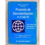 Procesos De Descolonizacion En El Siglo Xx Por Slavin