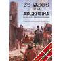 Los Vascos En La Argentina. Familias Y Protagonismo 4° Edi