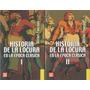 Historia De La Locura En La Época Clásica.michel Foucault.
