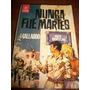 Libro Nunca Fue Martes J.gallardo Ediciones Toray 1963