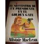 El Secuestro De Un Presidente En El Golden Gate A.maclean