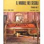 Il Mobile Nei Secoli: Francia (el Mueble En El Siglo)- 3 Vol
