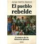 El Pueblo Rebelde Cronica De La Historia Gitana Jorge Nedich