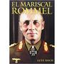 El Mariscal Rommel. Lutz Koch
