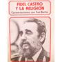 Fidel Castro Y La Religion Conversaciones Con Frei Betto