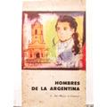 Hombres De La Argentina De Mayo A Caseros Ed. Universitaria