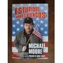 Estupidos Hombres Blancos Michael Moore Ed. B