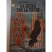 La Lucha Por La Union - Margaret L. Coit