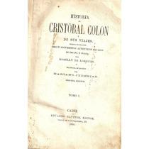 Historia De Cristobal Colon Y De Sus Viajes ( Tomo I )