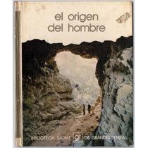 Biblioteca Salvat De Grandes Temas - El Origen Del Hombre