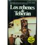 Los Rehenes De Teheran * Varios Autores * Planeta *