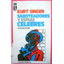 Kurt Singer, Saboteadores Y Espías Célebres, Ed. Rodas