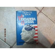 La Verdadera Guerra - Richard M. Nixon - Circulo De Lectores