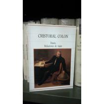 Cristóbal Colón - Diario Y Relaciones De Viaje
