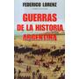Guerras De La Historia Argentina - Federico Lorenz