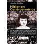 Hitler En Centroamérica Jacobo Schifter Libro Digital