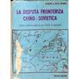 La Disputa Fronteriza Chino-sovietica Rizzo Romano