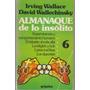 Almanaque De Lo Insolito Tomo 6 (wallace & Wallechinsky)