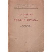 La Marina En La Moneda Romana. Secretaría Estado De Marina