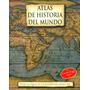 Atlas De Historia Del Mundo - Oferta Navidad -