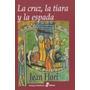 Jean Flori La Cruz La Tiara Y La Espada Edhasa Tapa Dura