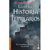 Libro Digital La Otra Historia De Los Templarios-michel Lamy
