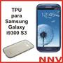 Tpu Para Samsung Galaxy I9300 S3 Nnv