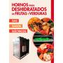 Horno Para Deshidratado De Frutas Y Verduras